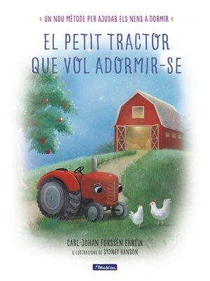 cover image of El petit tractor que vol adormir-se