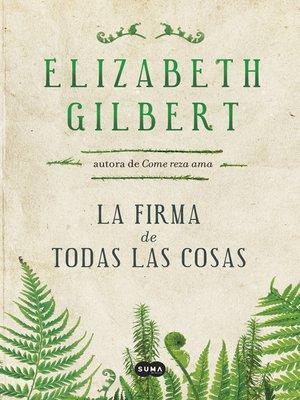 cover image of La firma de todas las cosas