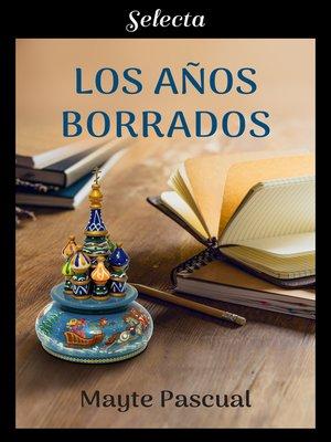 cover image of Los años borrados