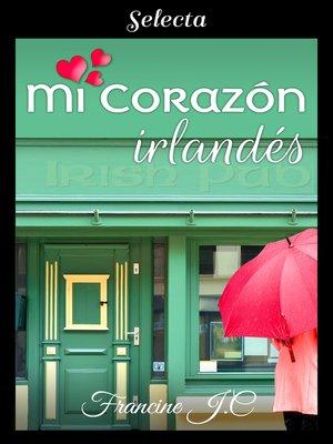 cover image of Mi corazón irlandés