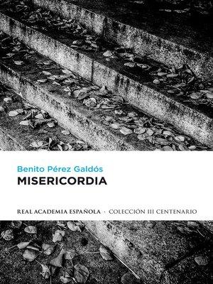 cover image of Misericordia (edición definitiva preparada por la Real Academia Española)