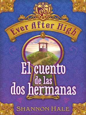 cover image of Ever After High. El cuento de las dos hermanas