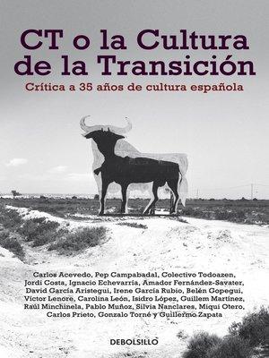 cover image of CT o la cultura de la transición
