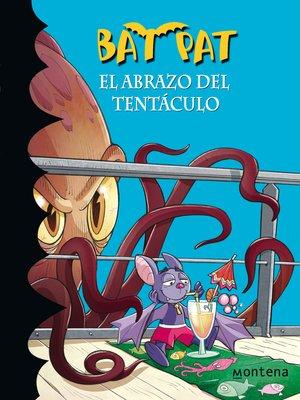 cover image of El abrazo del tentáculo (Serie Bat Pat 21)