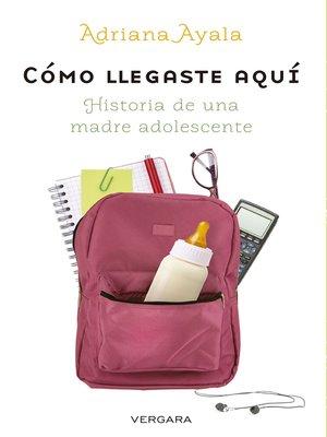 cover image of Cómo llegaste aquí