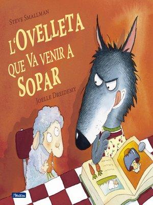 cover image of L'ovelleta que va venir a sopar