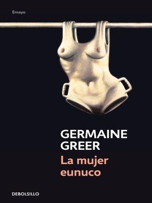 cover image of La mujer eunuco