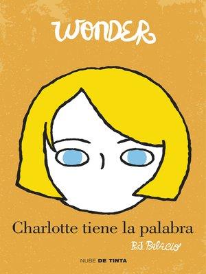 cover image of Wonder. Charlotte tiene la palabra