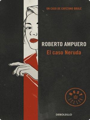cover image of El caso Neruda