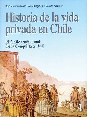 cover image of Historia de la vida privada en Chile. Tomo 1