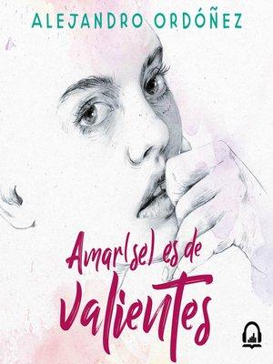 cover image of Amar(se) es de valientes