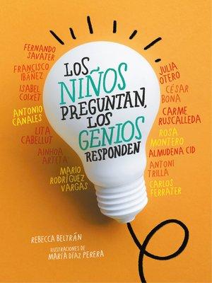 cover image of Los niños preguntan, los genios responden