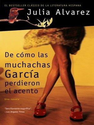 cover image of De cómo las muchachas García perdieron el acento