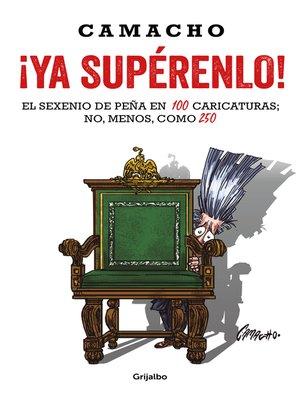 cover image of ¡Ya supérenlo!