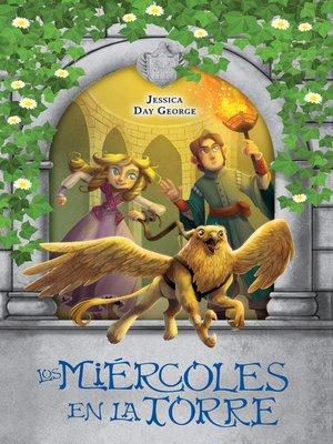 cover image of Los Miércoles en la torre (Castillo Glower 2)