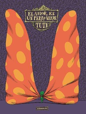 cover image of El amor es un perro verde