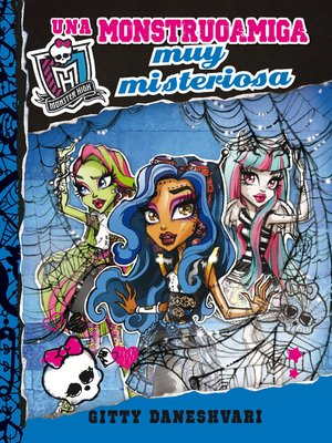 cover image of Monster High. Una monstruoamiga muy misteriosa