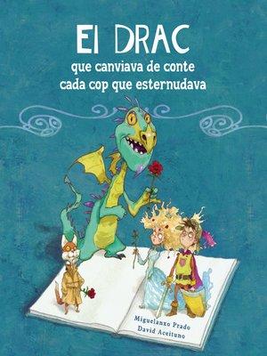 cover image of El drac que canviava de conte cada cop que esternudava
