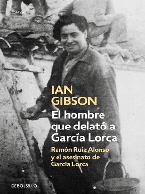 cover image of El hombre que delató a García Lorca