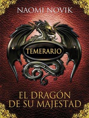 cover image of El dragón de Su Majestad (Temerario 1)