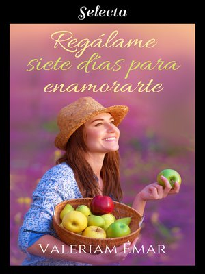 cover image of Regálame siete días para enamorarte