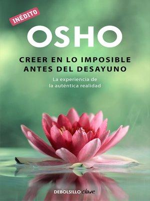cover image of Creer en lo imposible antes del desayuno (OSHO habla de tú a tú)