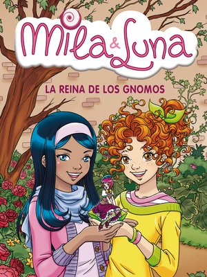 cover image of La reina de los gnomos (Mila & Luna 13)