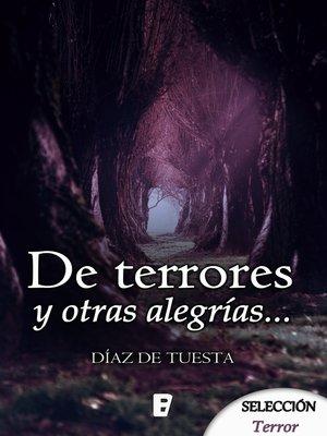 cover image of De terrores y otras alegrías