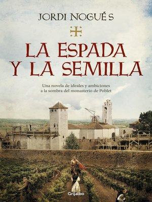cover image of La espada y la semilla