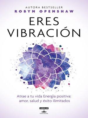 cover image of Eres vibración