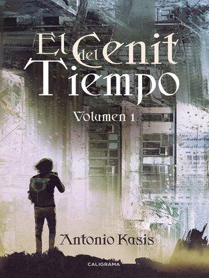cover image of El Cenit del Tiempo, Volumen 1