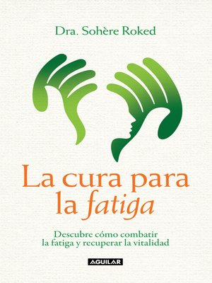 cover image of La cura para la fatiga