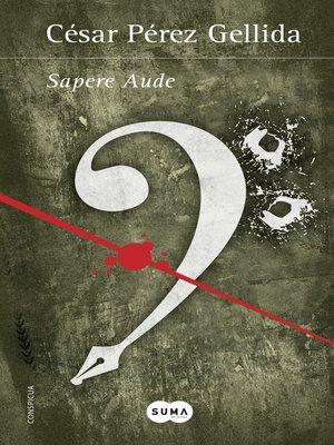 cover image of Sapere Aude (Versos, canciones y trocitos de carne [Spin Off])