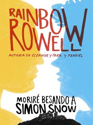 cover image of Moriré besando a Simon Snow (Carry on)