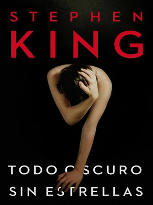 cover image of Todo oscuro, sin estrellas
