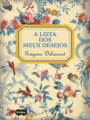 cover image of A lista dos meus desejos
