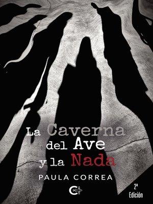 cover image of La Caverna del Ave y la Nada