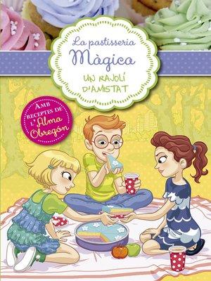 cover image of Un rajolí d'amistat (Sèrie La pastisseria màgica 3)