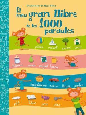 cover image of El meu gran llibre de les 1000 paraules