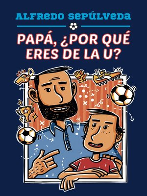 cover image of Papá, ¿por qué eres de la U?