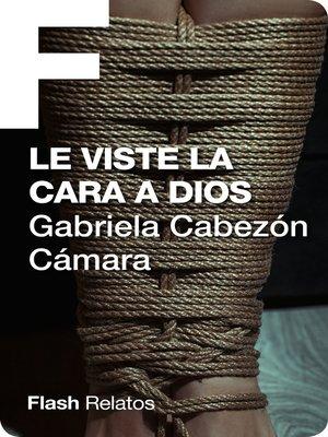 cover image of Le viste la cara a Dios