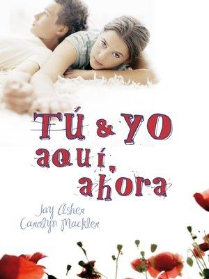 cover image of Tú y yo, aquí, ahora