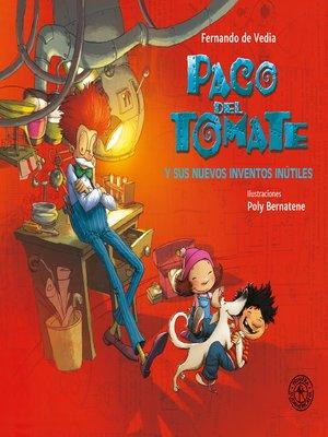 cover image of Paco del Tomate y sus nuevos inventos inútiles