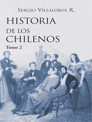 cover image of Historia de los chilenos. Tomo 1