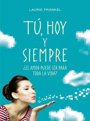 cover image of Tú, hoy y siempre