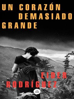 cover image of Un corazón demasiado grande
