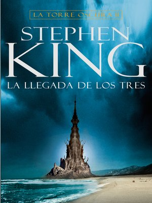 cover image of La llegada de los tres (La Torre Oscura 2)