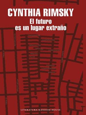 cover image of El futuro es un lugar extraño