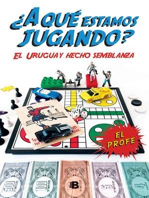 cover image of ¿A qué estamos jugando?
