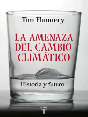cover image of La amenaza del cambio climático